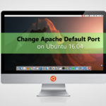 How to change Apache default port on Ubuntu 16.04