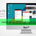Install Remix OS to USB Flash Disk